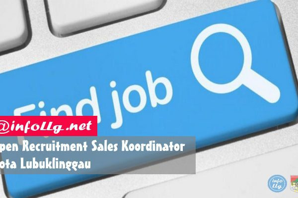 Open Recruitment Sales Koordinator, Kota Lubuklinggau